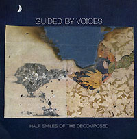 "Guided By Voices Half Smiles Of The Decomposed Формат: Audio CD (Jewel Case) Дистрибьюторы: Концерн ""Группа Союз"", EMI Music Publishing Ltd Лицензионные товары инфо 4482l."